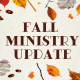 Fall Ministry Update