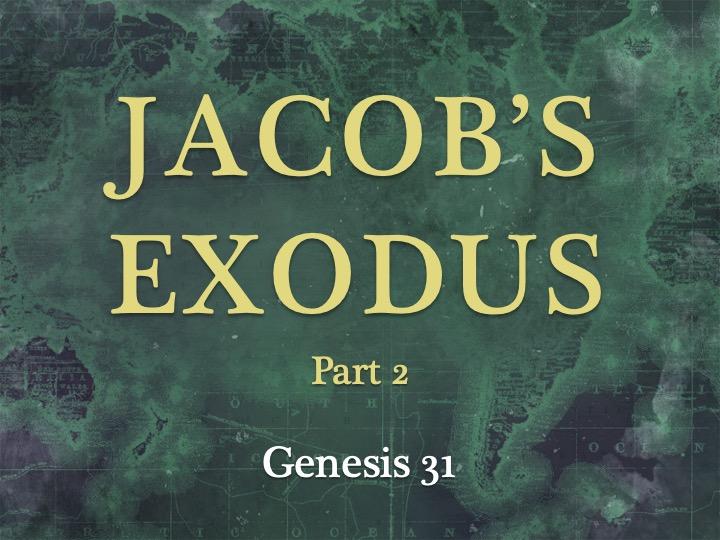 Jacob's Exodus Pt.2