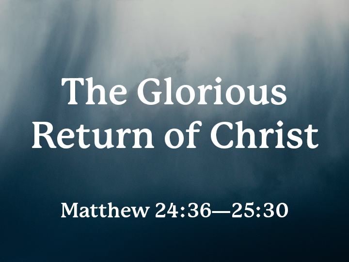The Glorious Return of Christ
