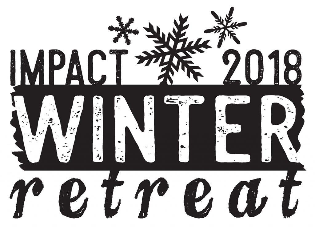 IMPACT: Winter Retreat 2018 - Session 4
